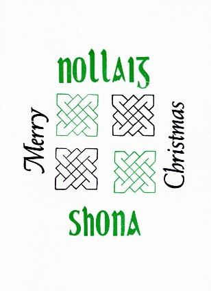 Christmas card in portrait orientation so that 'Nollaig Shona' the horizontal text.